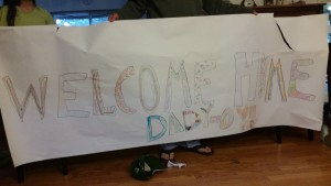 He came home to this sign and lots of love and hugs.